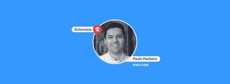 """""""A TI conseguiu contribuir na evolução do mercado de publicidade com o uso de ferramentas e processos"""" – Paulo Pacheco"""