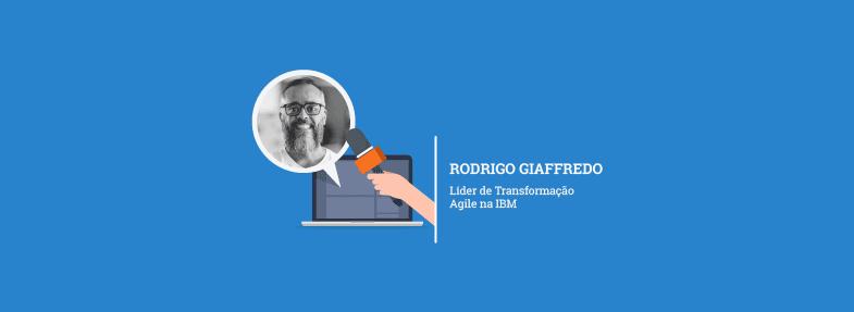 """""""Mindset ágil tem muito a adicionar em matéria de comportamentos, valores e princípios"""" – Rodrigo Giaffredo"""