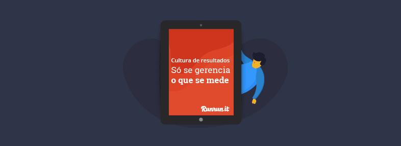 [Ebook] Cultura de resultados: só se gerencia o que se mede